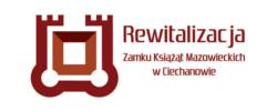 Rewitalizacja Zamku Książąt Mazowieckich w Ciechanowie